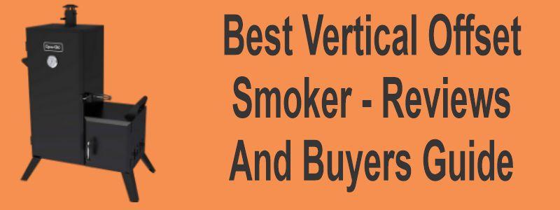best verticla offset smoker