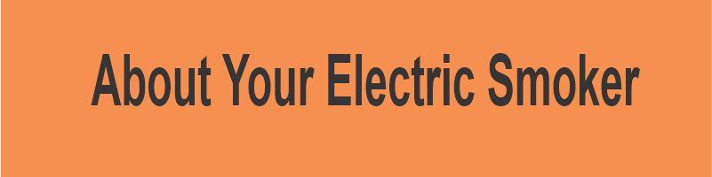 About Your Electric Smoker