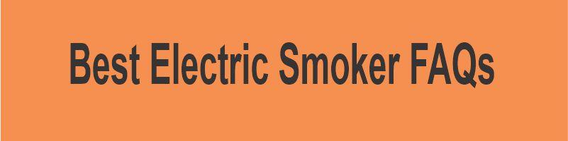 Best Electric Smoker FAQs