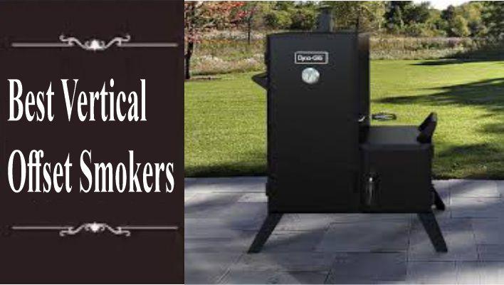 Best Vertical Offset Smokers
